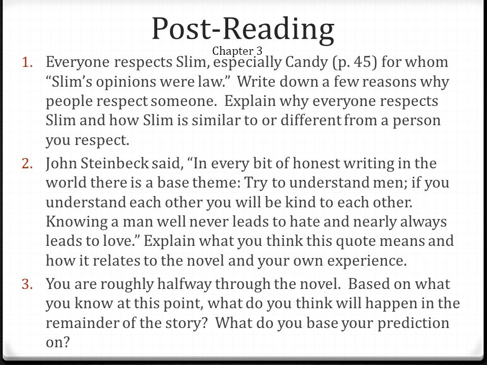 Post-Reading 1.Everyone respects Slim, especially Candy (p.