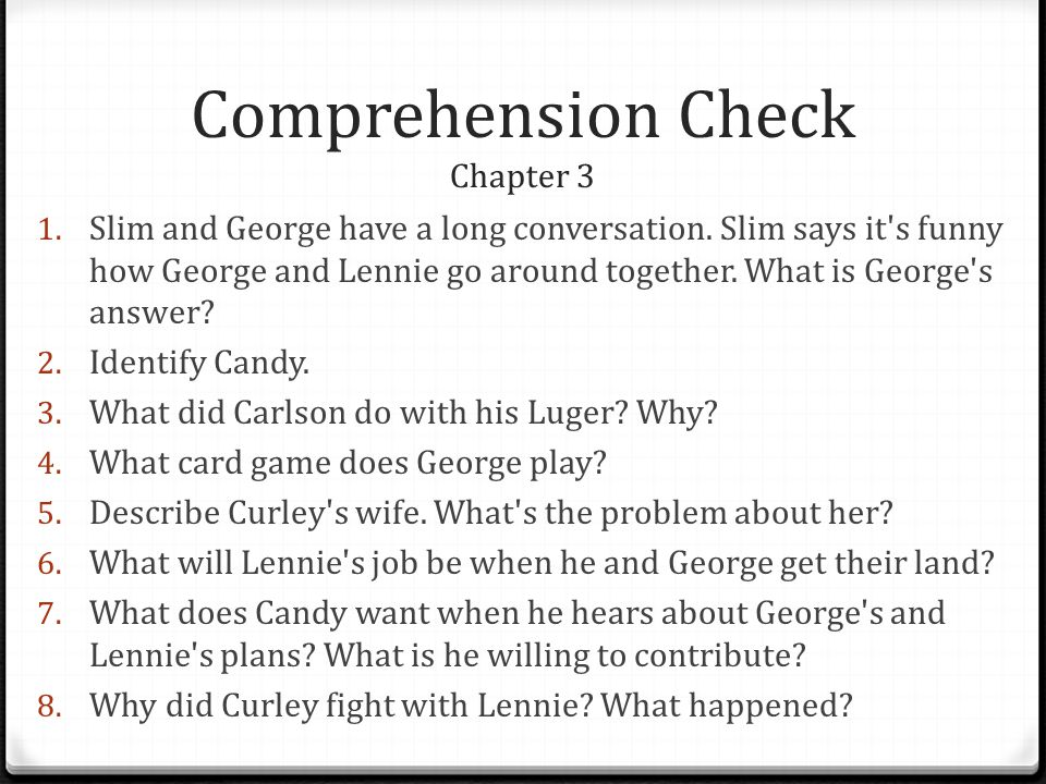 Comprehension Check Chapter 3 1.Slim and George have a long conversation.