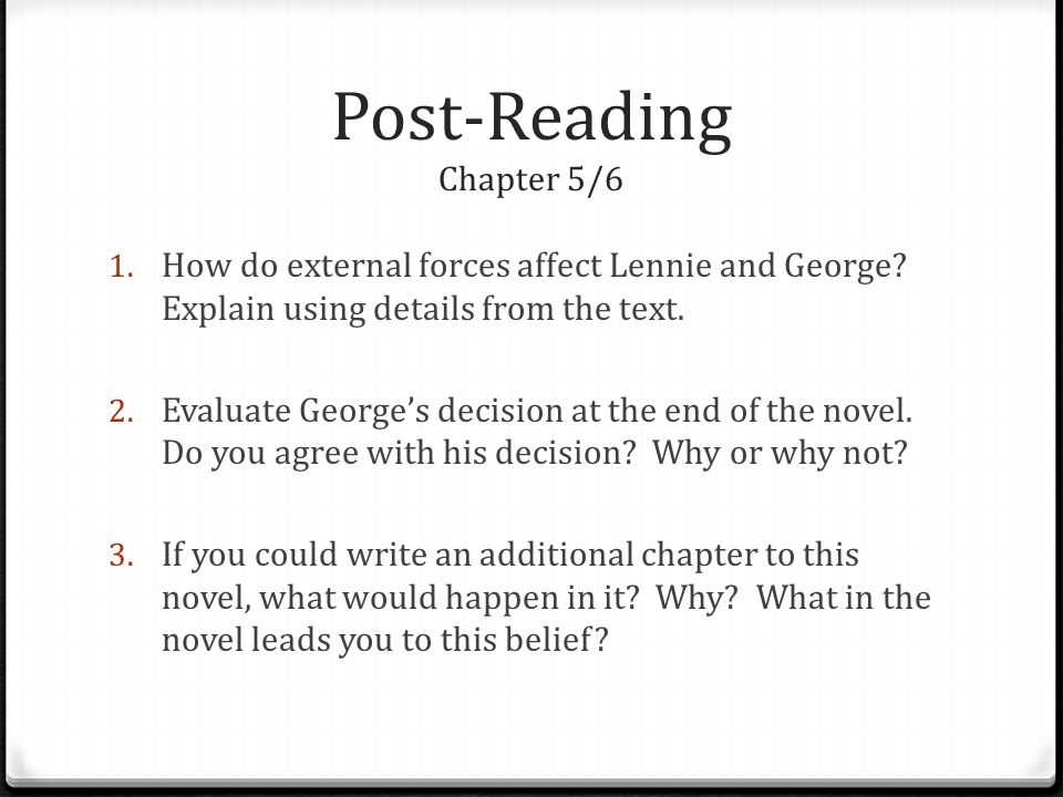 Post-Reading Chapter 5/6 1.How do external forces affect Lennie and George.