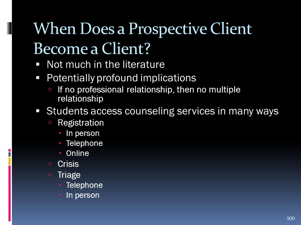 When Does a Prospective Client Become a Client?  Not much in the literature  Potentially profound implications  If no professional relationship, th