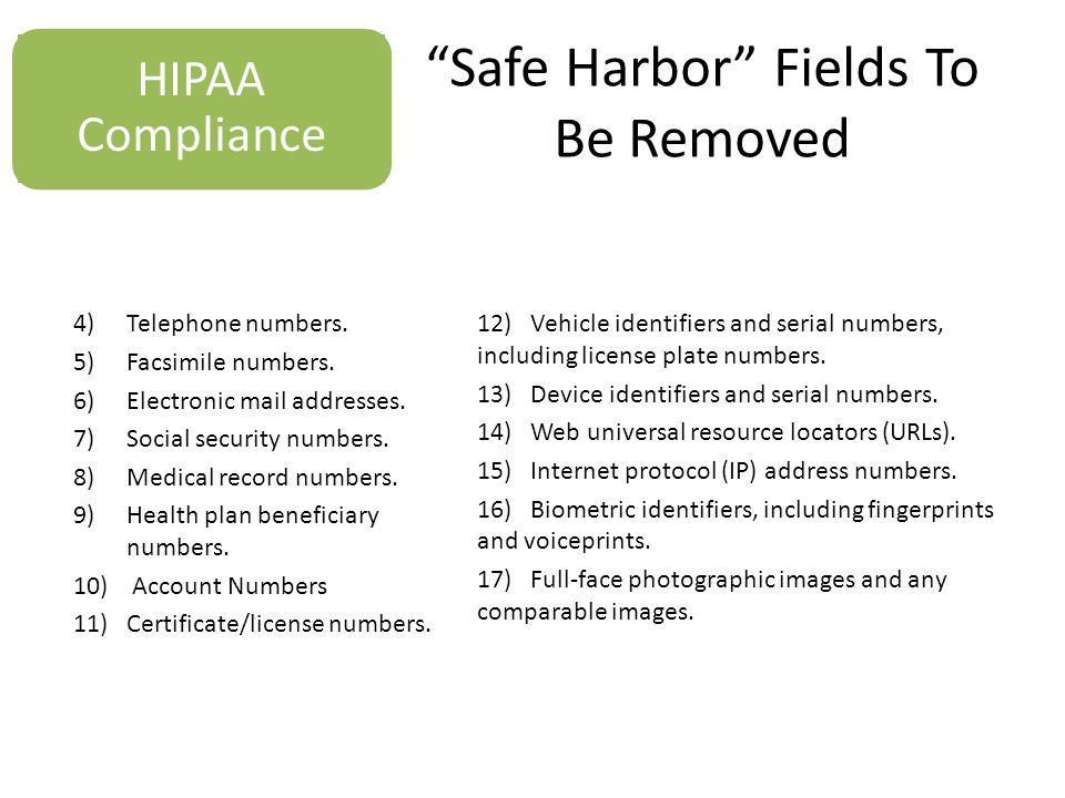 Safe Harbor Fields To Be Removed HIPAA Compliance 4)Telephone numbers.
