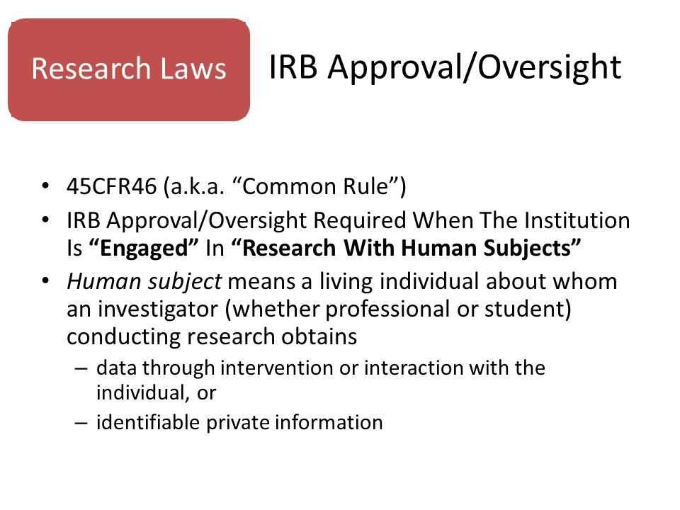 IRB Approval/Oversight 45CFR46 (a.k.a.