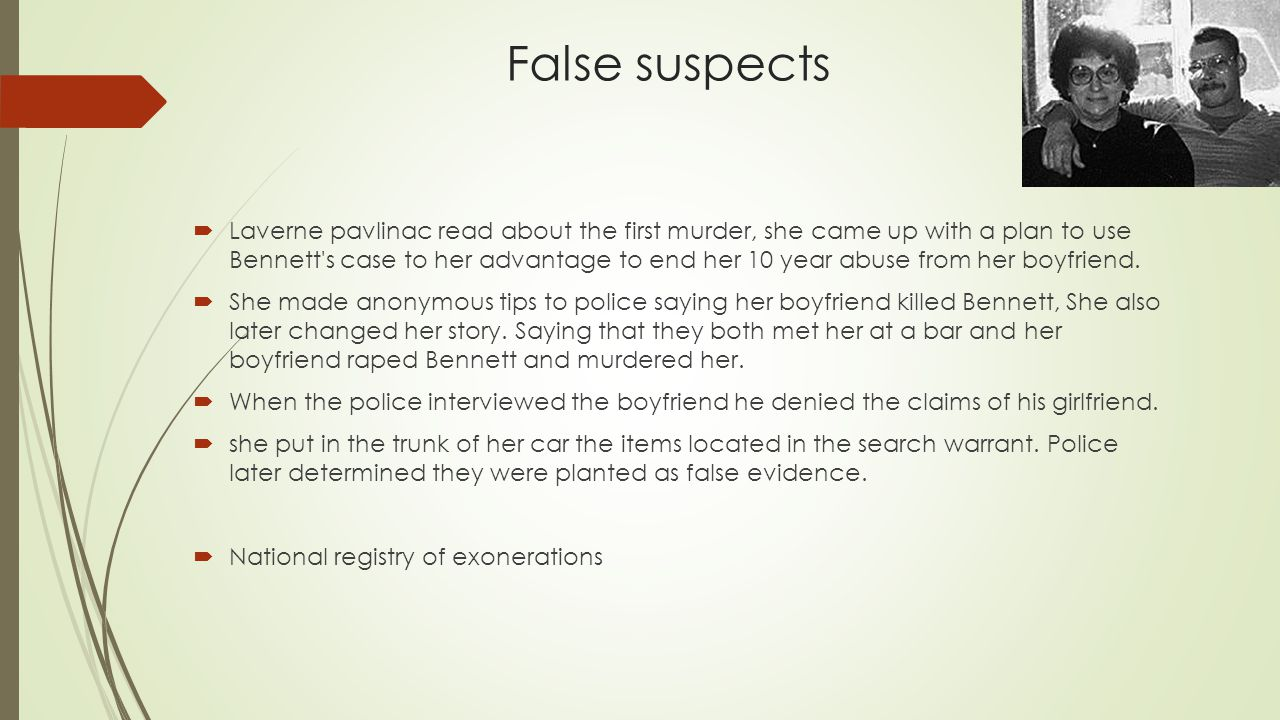 False suspects  Laverne pavlinac read about the first murder, she came up with a plan to use Bennett's case to her advantage to end her 10 year abuse