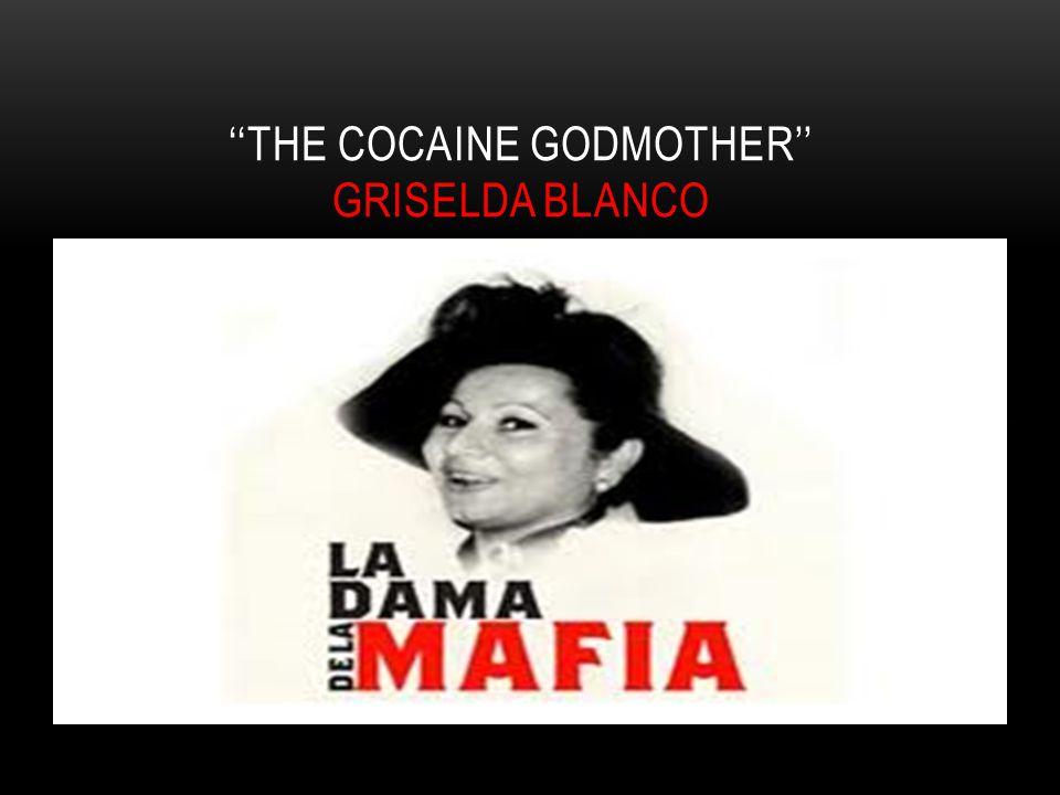 ''THE COCAINE GODMOTHER'' GRISELDA BLANCO