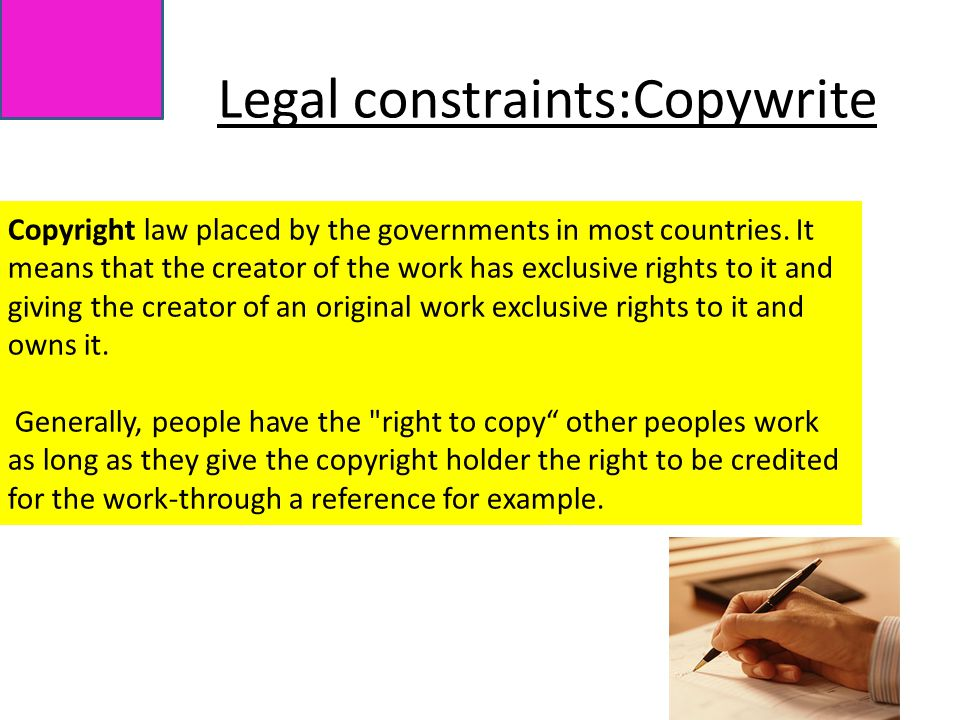 Copyright law placed by the governments in most countries.