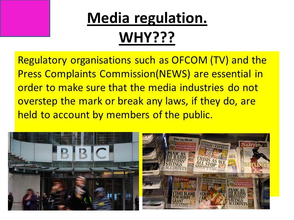Media regulation. WHY .