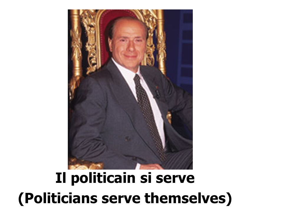 Il politicain si serve (Politicians serve themselves)