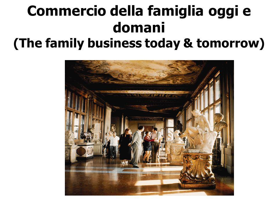 Commercio della famiglia oggi e domani (The family business today & tomorrow)