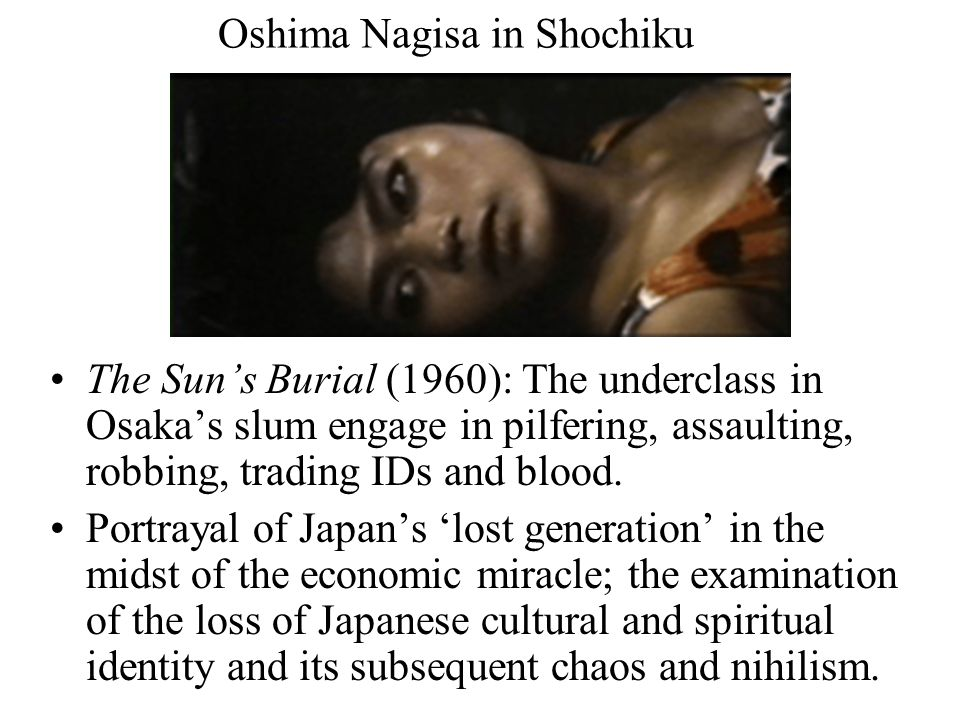 Oshima Nagisa in Shochiku The Sun's Burial (1960): The underclass in Osaka's slum engage in pilfering, assaulting, robbing, trading IDs and blood.