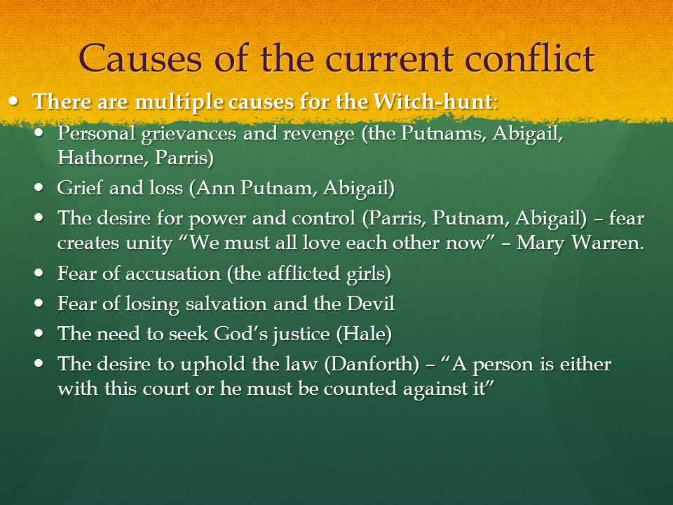 Causes of the current conflict There are multiple causes for the Witch-hunt : There are multiple causes for the Witch-hunt : Personal grievances and r