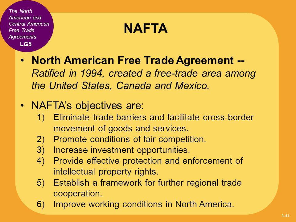The North American and Central American Free Trade Agreements North American Free Trade Agreement -- Ratified in 1994, created a free-trade area among