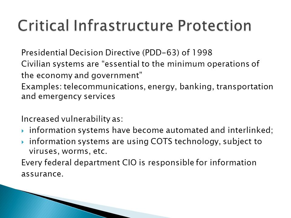 "Presidential Decision Directive (PDD-63) of 1998 Civilian systems are ""essential to the minimum operations of the economy and government"" Examples: te"