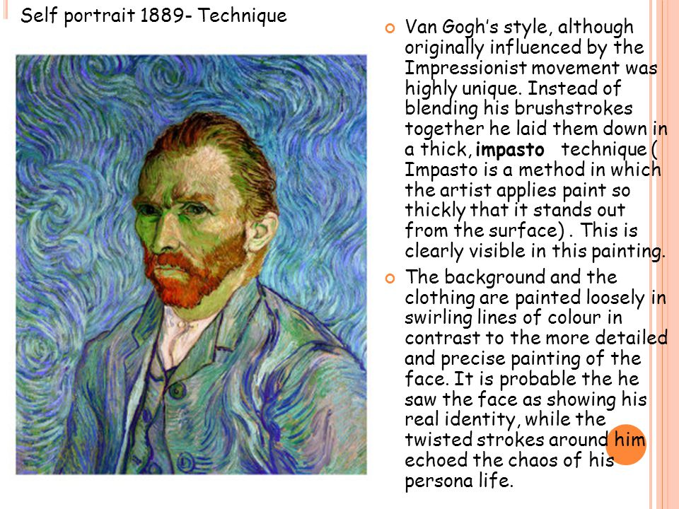 Van Gogh's style, although originally influenced by the Impressionist movement was highly unique.