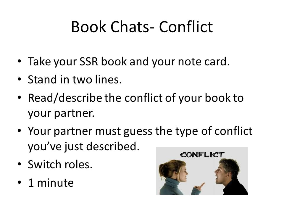 Book Chats- Conflict Take your SSR book and your note card.