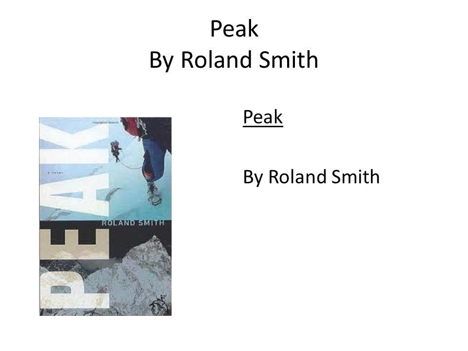 Peak By Roland Smith Peak By Roland Smith