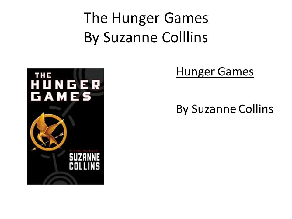 The Hunger Games By Suzanne Colllins Hunger Games By Suzanne Collins