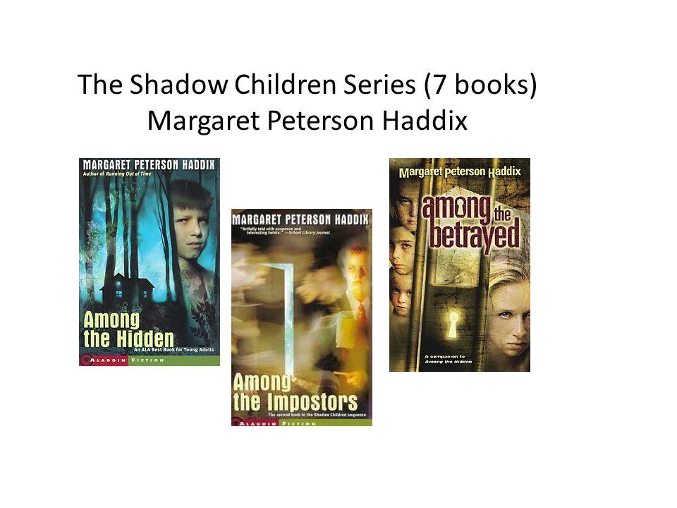 The Shadow Children Series (7 books) Margaret Peterson Haddix
