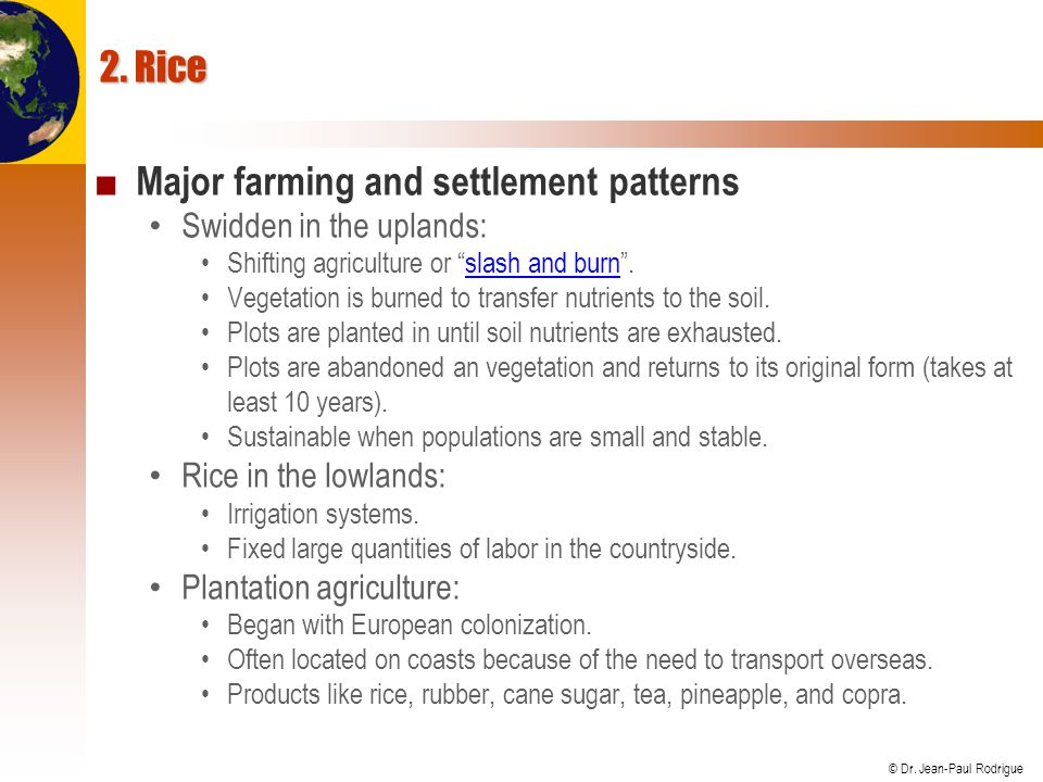© Dr.Jean-Paul Rodrigue 2. Rice ■ Rice and society Deep economic, cultural and social influence.