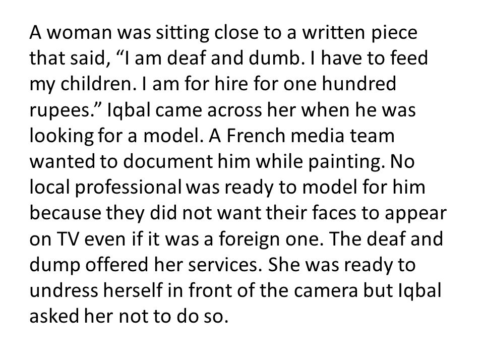 A woman was sitting close to a written piece that said, I am deaf and dumb.