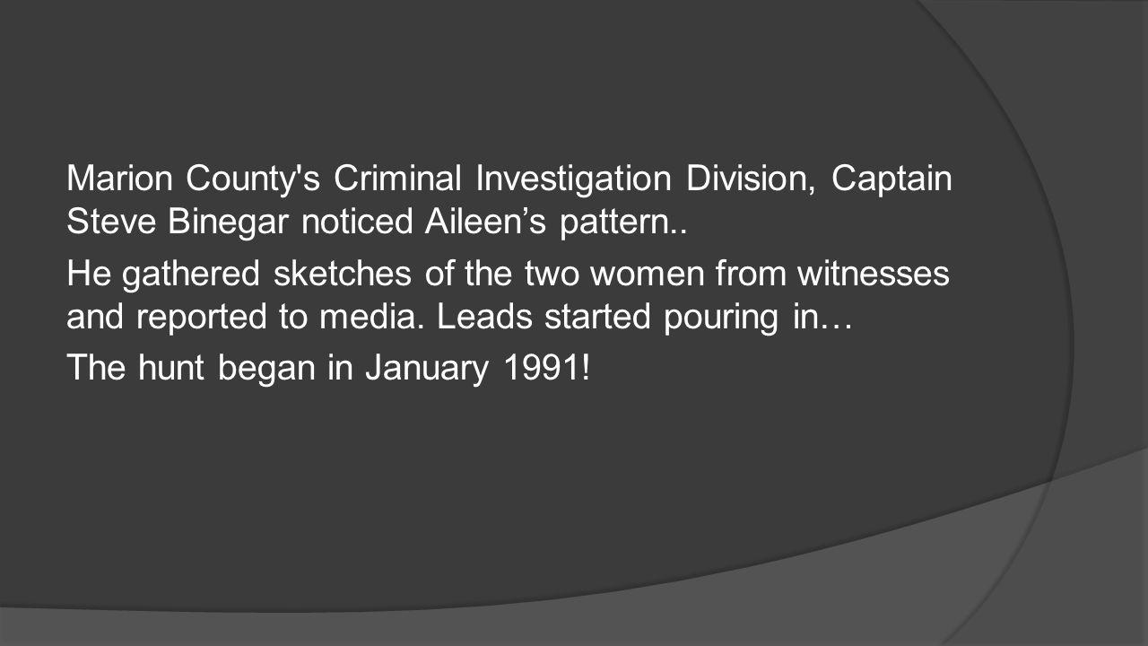 Marion County s Criminal Investigation Division, Captain Steve Binegar noticed Aileen's pattern..