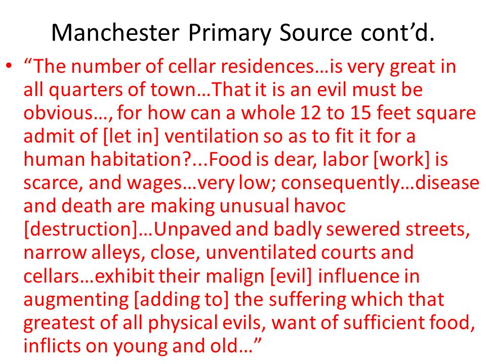 "Manchester Primary Source cont'd. ""The number of cellar residences…is very great in all quarters of town…That it is an evil must be obvious…, for how"