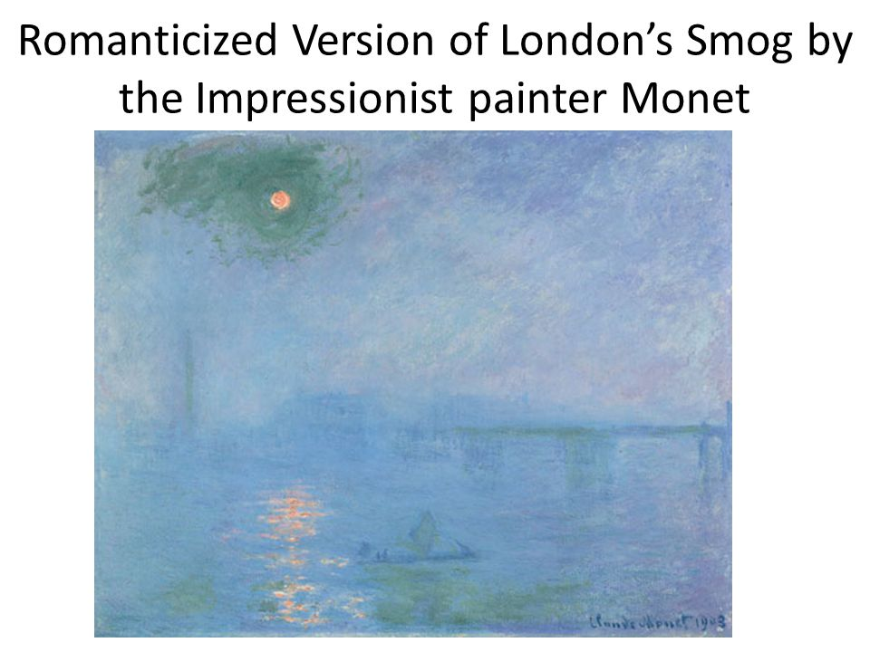 Romanticized Version of London's Smog by the Impressionist painter Monet