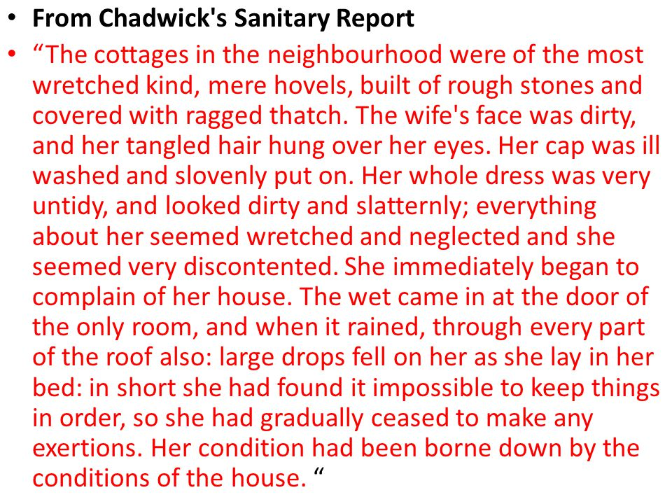 "From Chadwick's Sanitary Report ""The cottages in the neighbourhood were of the most wretched kind, mere hovels, built of rough stones and covered with"