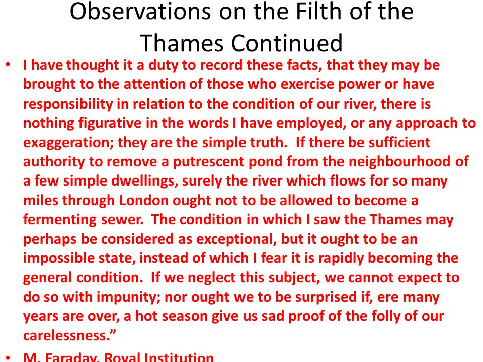 Observations on the Filth of the Thames Continued I have thought it a duty to record these facts, that they may be brought to the attention of those w