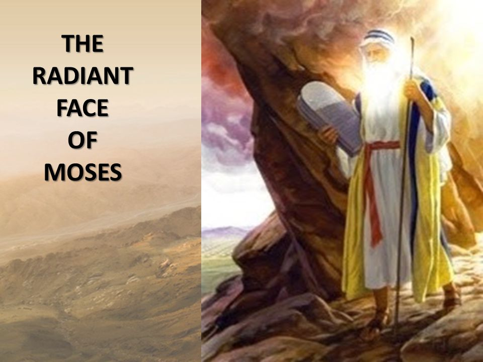 THE RADIANT FACE OF MOSES