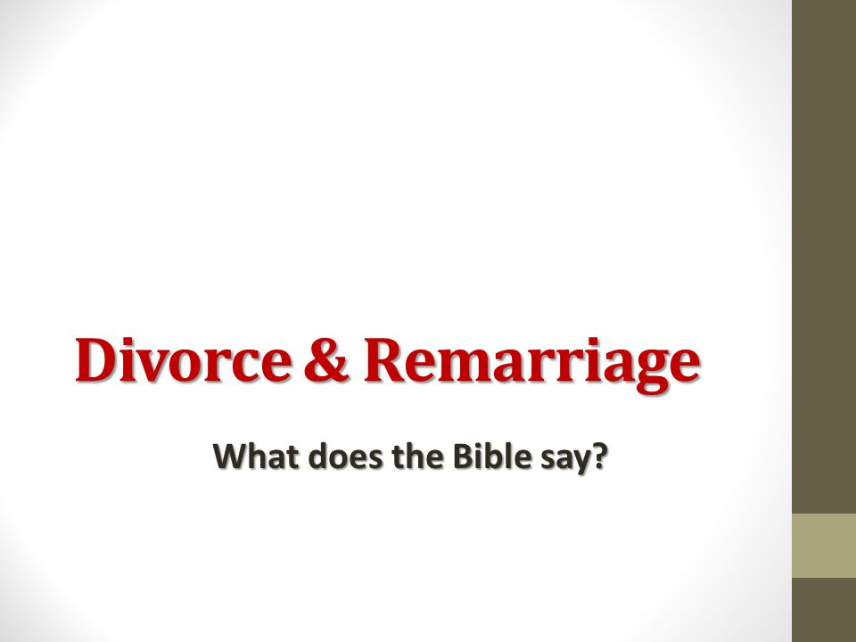 Divorce & Remarriage What does the Bible say?