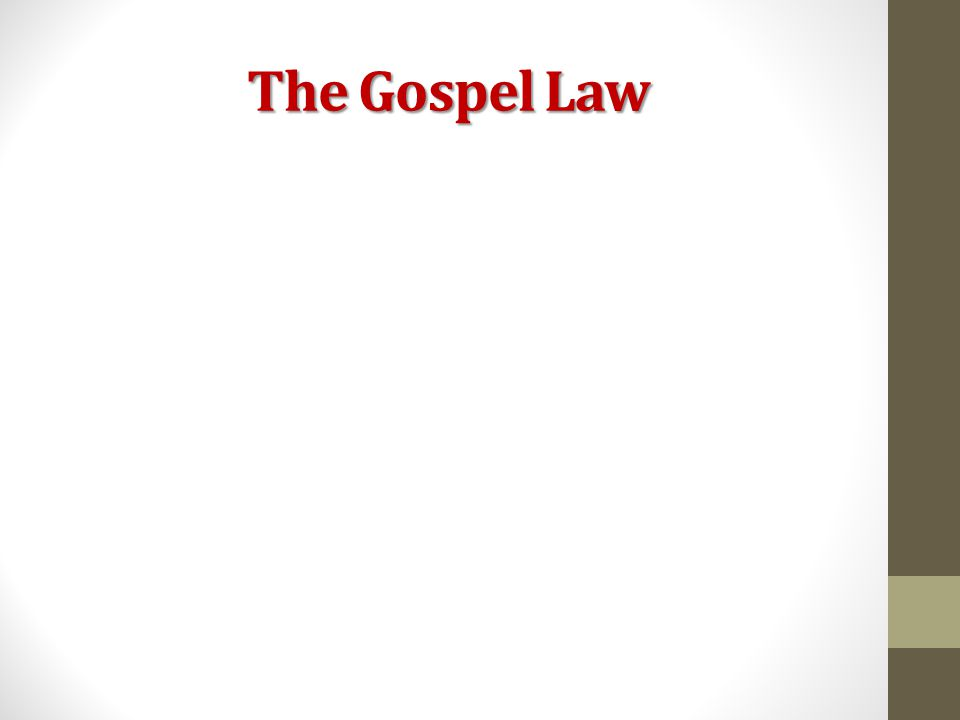The Gospel Law