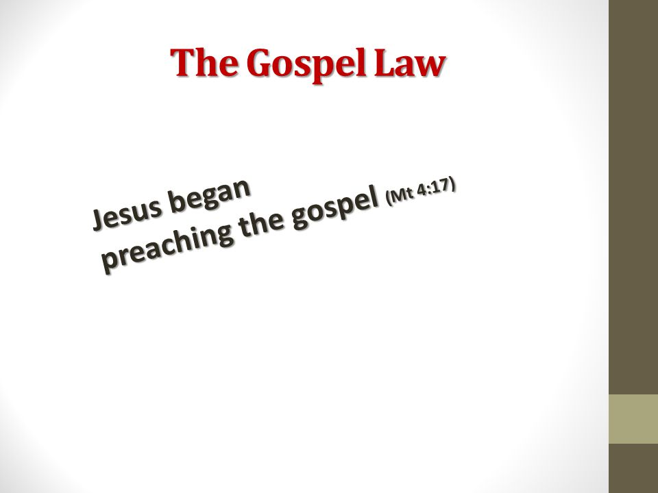 Jesus began preaching the gospel (Mt 4:17)