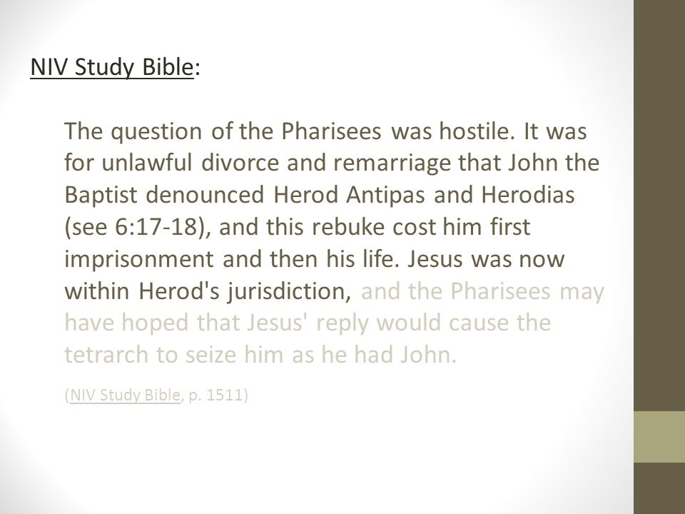 NIV Study Bible: The question of the Pharisees was hostile.