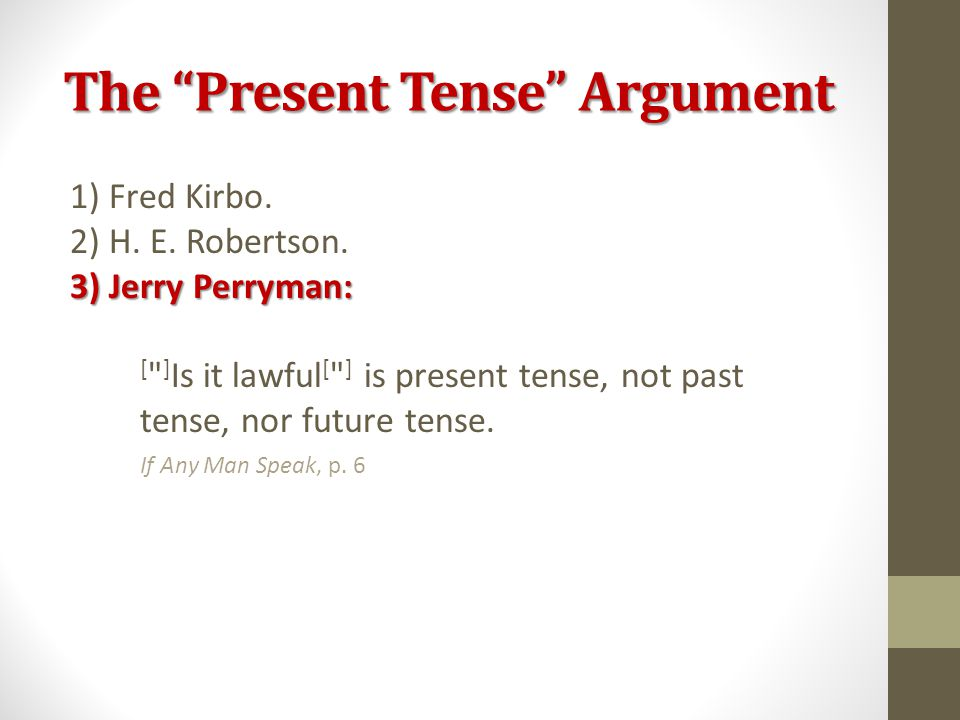 The Present Tense Argument 1) Fred Kirbo. 2) H.