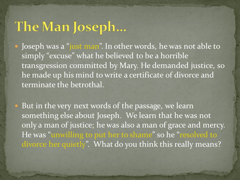 Joseph was a just man .