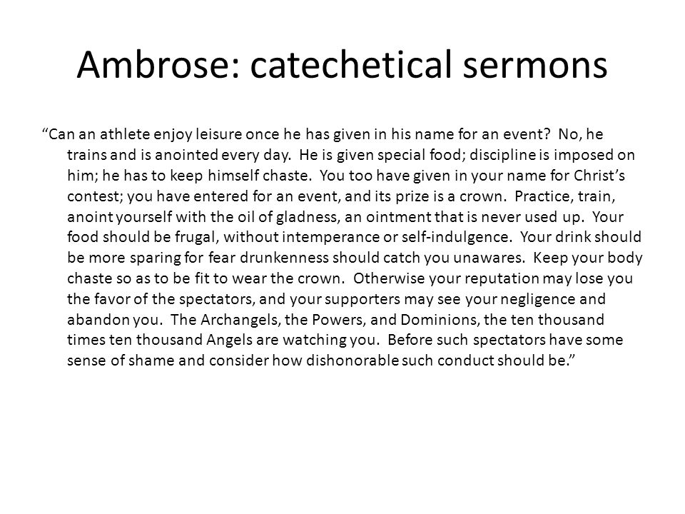 Ambrose: catechetical sermons Can an athlete enjoy leisure once he has given in his name for an event.