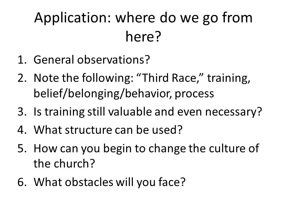 Application: where do we go from here. 1.General observations.