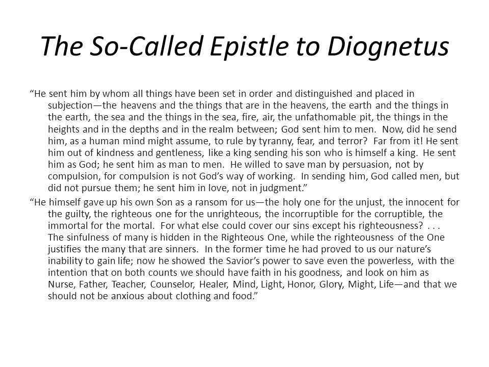 """The So-Called Epistle to Diognetus """"He sent him by whom all things have been set in order and distinguished and placed in subjection—the heavens and t"""