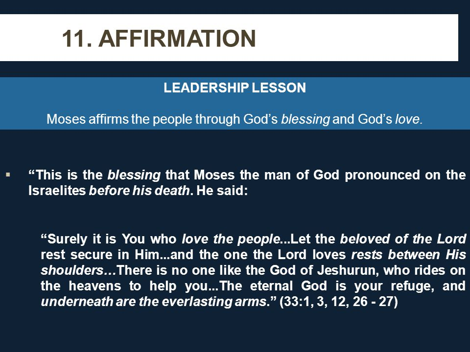"""11. AFFIRMATION  """"This is the blessing that Moses the man of God pronounced on the Israelites before his death. He said: """"Surely it is You who love t"""