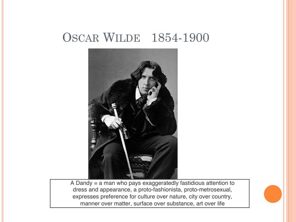 O SCAR W ILDE 1854-1900