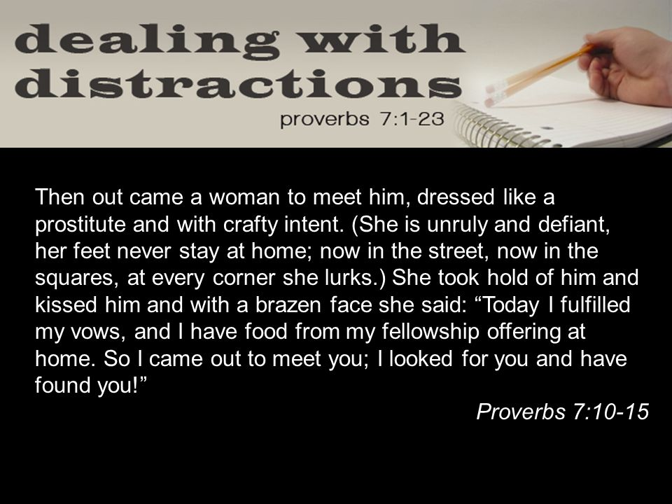 Then out came a woman to meet him, dressed like a prostitute and with crafty intent.