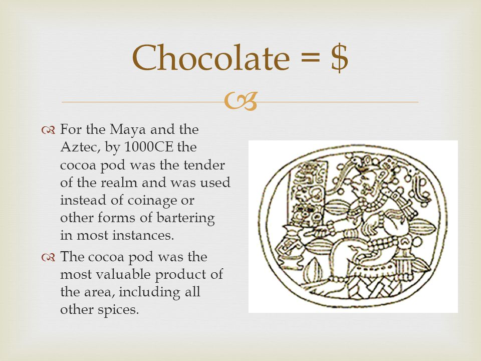  First Europeans  1502 – Christopher Columbus tastes chocolate on his fourth voyage and takes a few beans back with him.