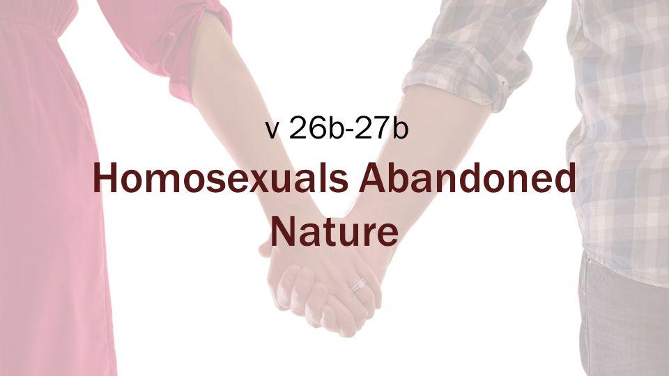 v 26b-27b Homosexuals Abandoned Nature