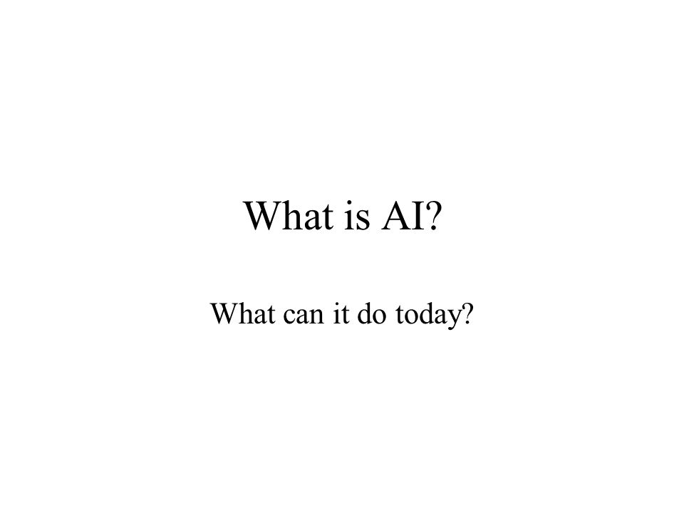 What is AI What can it do today