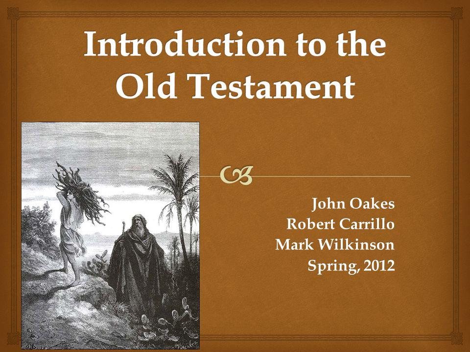 John Oakes Robert Carrillo Mark Wilkinson Spring, 2012