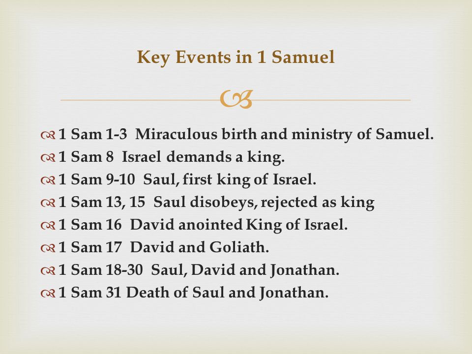   1 Sam 1-3 Miraculous birth and ministry of Samuel.