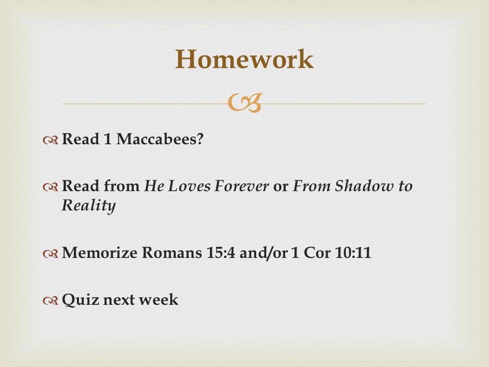   Read 1 Maccabees.