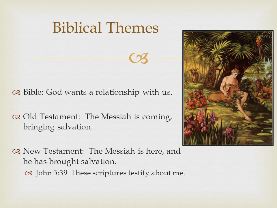   Bible: God wants a relationship with us.