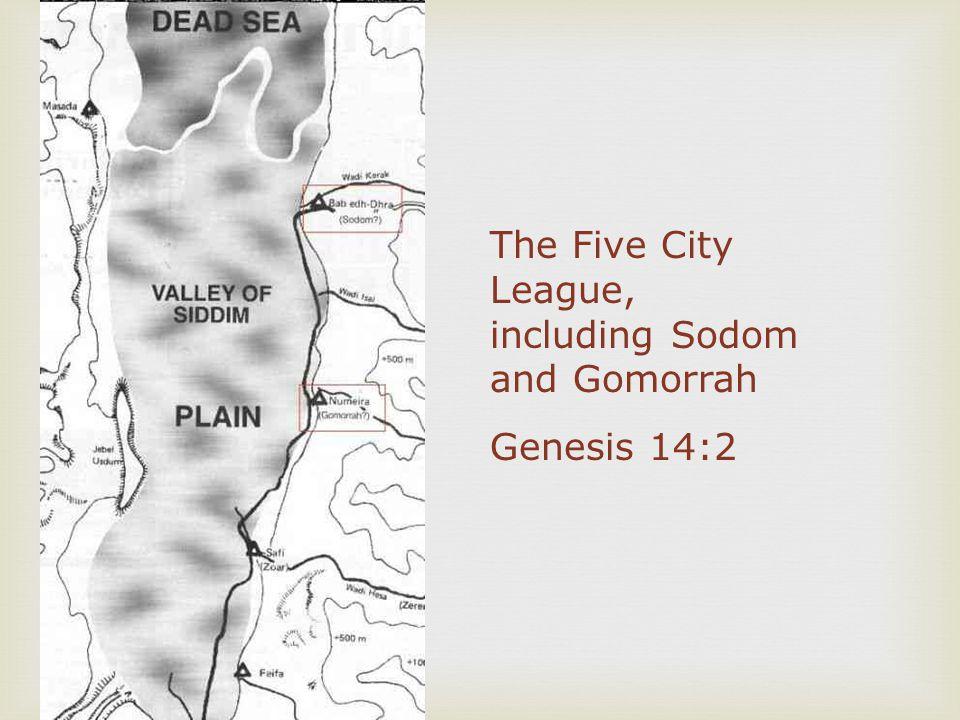 The Five City League, including Sodom and Gomorrah Genesis 14:2