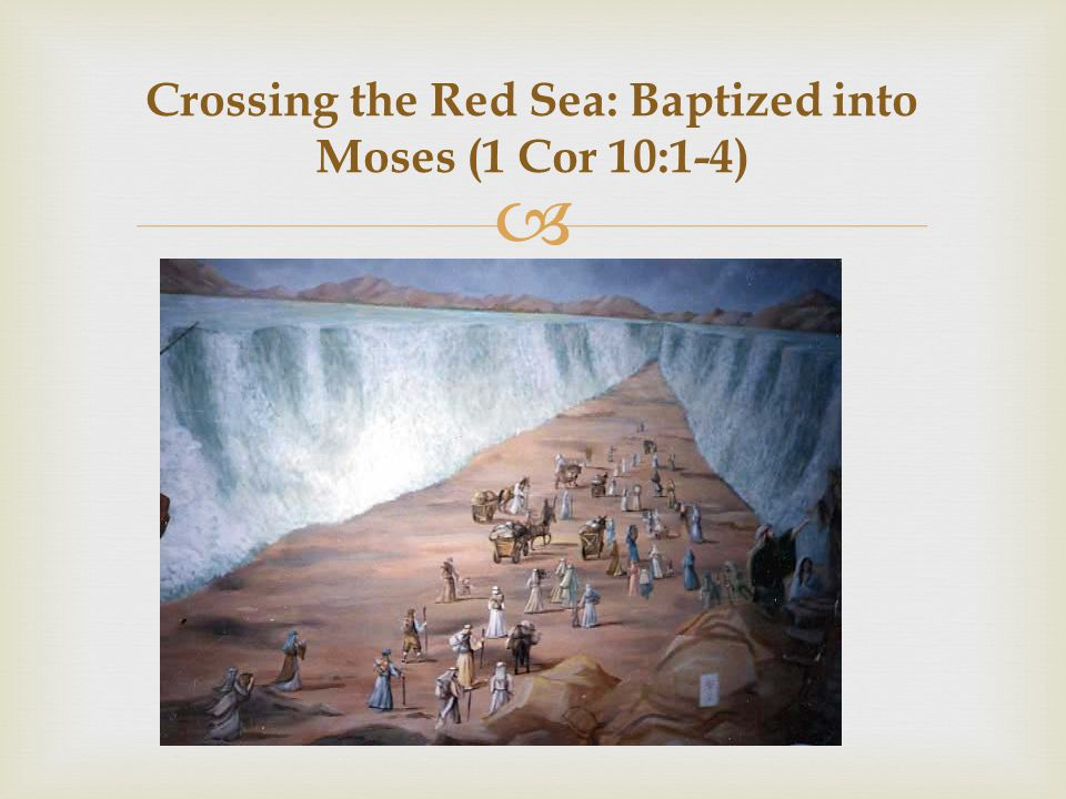  Crossing the Red Sea: Baptized into Moses (1 Cor 10:1-4)